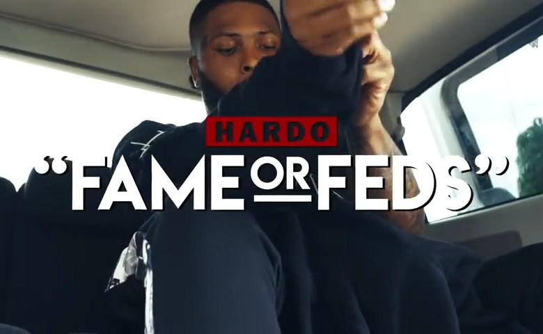 "Hardo – ""Fame or Feds"" [Music Video]"