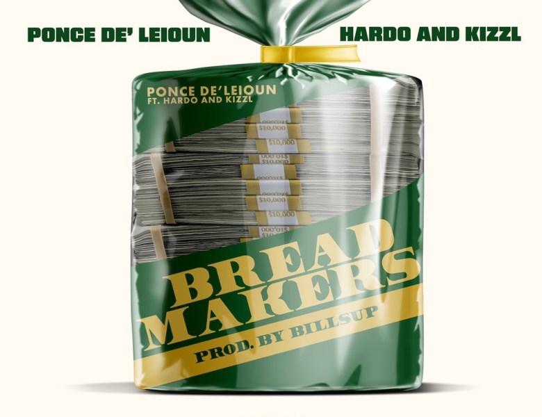 """Ponce De'Leioun ft. Hardo & Kizzl – """"BreadMakers"""""""