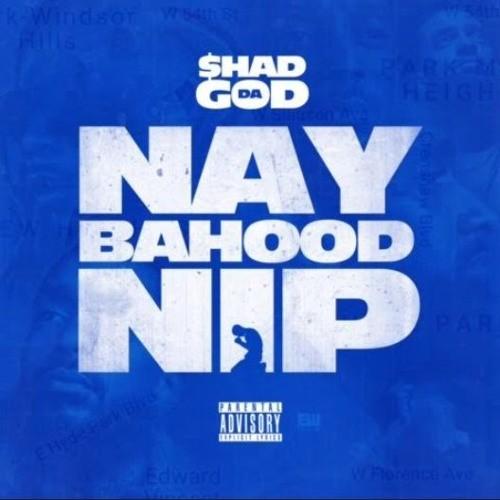 Shad Da God – Naybahood Nip (Nipsey Hussle Tribute)