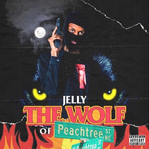 Jelly – Wolf Of Peachtree (Executive Produced by Pierre Bourne)