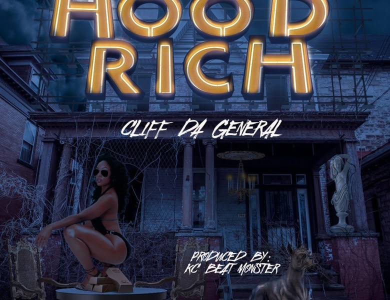 "Cliff Da General Releases ""Hood Rich"" Single Produced By KC Da Beatmonster"