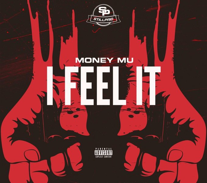 "Money Mu ""I Feel It"" Produced by Mondo & King Of The Court"