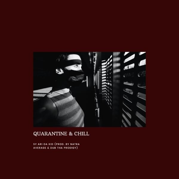 Sy Ari Da Kid – Quarantine & Chill