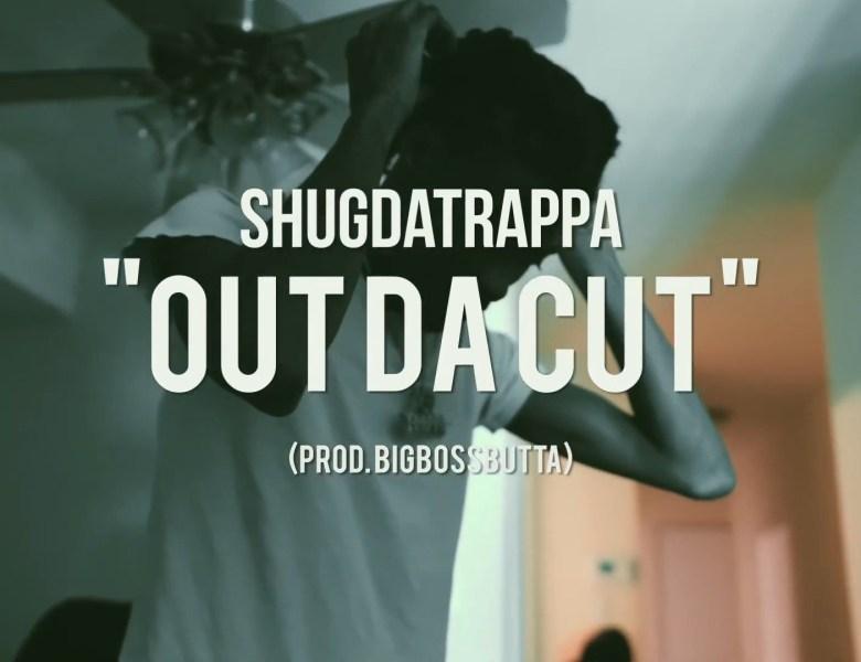 """Shug Da Trappa Continues To Beat The Block In """"Out Da Cut"""""""