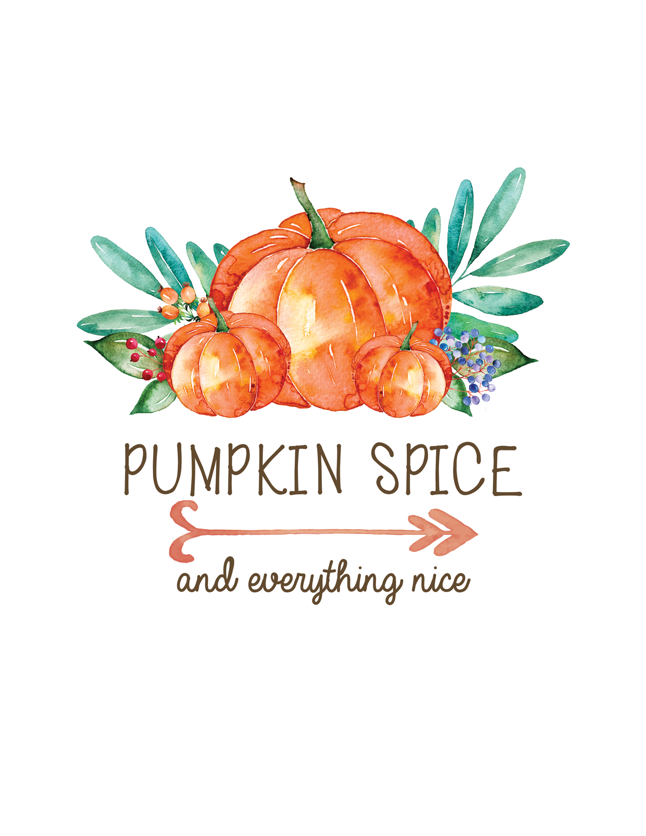 Pumpkin Spice And Everything Nice 8x10 Printable
