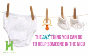 The best thing you can do to help someone in the NICU