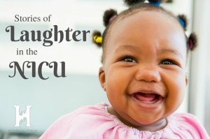 Stories of Laughter in the NICU