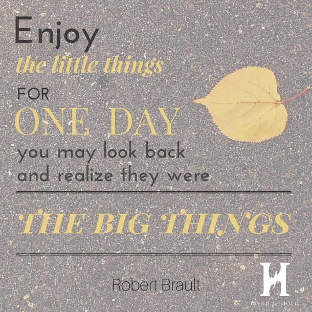 Enjoy the little things robert brault quotes NICU hand to hold preemie babies 101