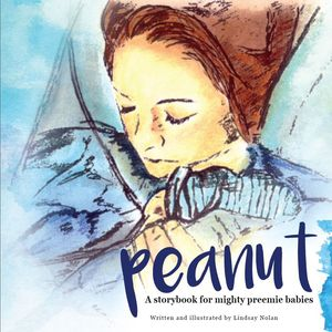{Book Review} Peanut: A Storybook for Mighty Preemie Babies