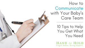 How to Communicate with Your Baby's Care Team: 10 Tips to Help You Get What You Need