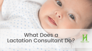 Meet the Professional: What Does a Lactation Consultant Do?