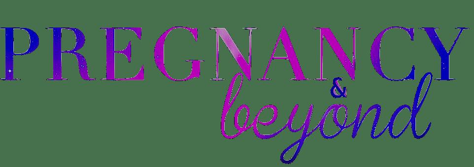 Pregnancy & Beyond