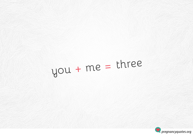 You + Me = Three | Quote Pregnancy Announcement Quote ...