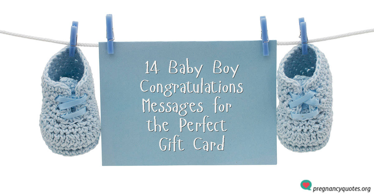 14 Baby Boy Congratulations Messages for the Perfect Gift Card - Pregnancy Quotes Pregnancy Quotes  sc 1 st  Pregnancy Quotes & 14 Baby Boy Congratulations Messages for the Perfect Gift Card ...