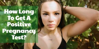 How Long To Get A Positive Pregnancy Test?
