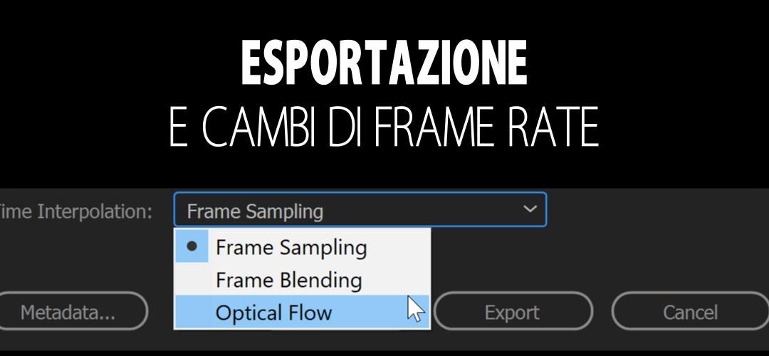 Aumentare il frame rate in esportazione