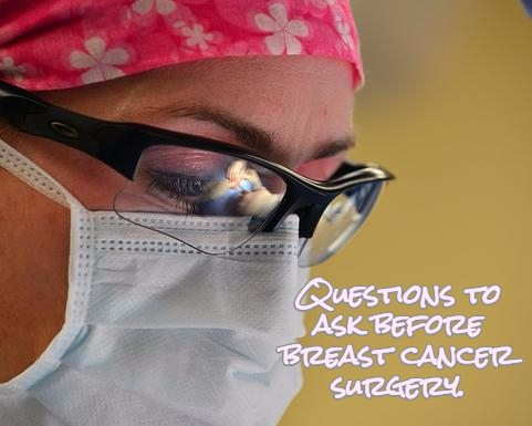 Questions You Should Ask Before Breast Cancer Surgery