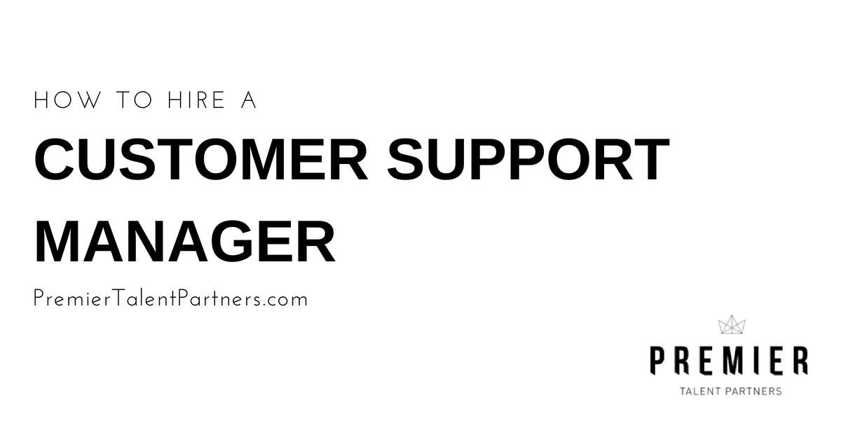 How to Recruit a Customer Support Manager