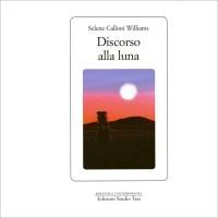 """""""Discordo alla luna """" di Selene Calloni Williams"""
