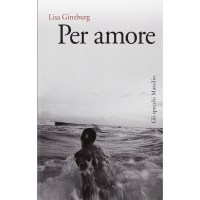 Lisa Ginzburg, Per amore