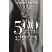 Luigi Mascilli Migliorini, 500 giorni. Napoleone dall'Elba a Sant'Elena