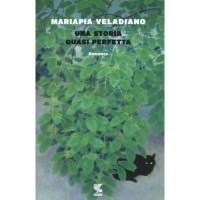 Mariapia Veladiano, Una storia quasi perfetta