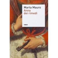 Marta Mauro, Anna dei rimedi