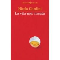 Nicola Gardini, La vita non vissuta