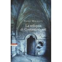 Paolo Malaguti, La reliquia di Costantinopoli