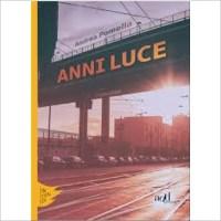 """""""Anni luce"""" di Andrea Pomella"""