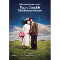 """""""Di chi è questo cuore"""" di Mauro Covacich"""