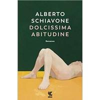 """""""Dolcissima abitudine"""" di Alberto Schiavone"""