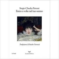 """""""Entro a volte nel tuo sonno"""" di Sergio Claudio Perroni"""