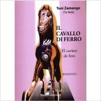 """""""Il cavallo di ferro"""" di Toni Zamengo"""