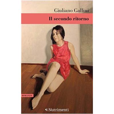 """""""Il secondo ritorno"""" di Giuliano Gallini"""