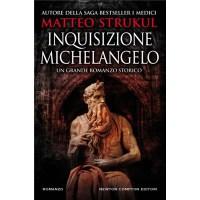 """""""Inquisizione Michelangelo"""" di Matteo Strukul"""