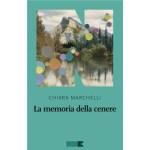 """Recensioni a """"La memoria della cenere"""" di Chiara Marchelli"""