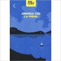 """""""La piena"""" di Andrea Cisi"""