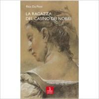 """""""La ragazza del casino dei nobili"""" di Rita da Pont"""