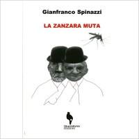"""""""La zanzara muta"""" di Gianfranco Spinazzi"""