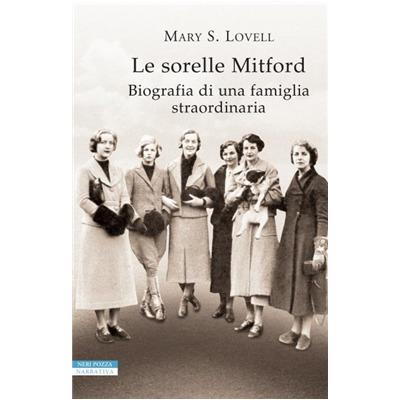 """""""Le sorele Mitford. Biografia di una famiglia straordinaria di Mary S. Lovell"""