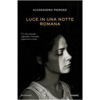 """""""Luce in una notte romana"""" di Alessandro Pierozzi"""