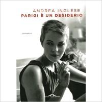 """""""Parigi è un desiderio"""" di Andrea Inglese"""