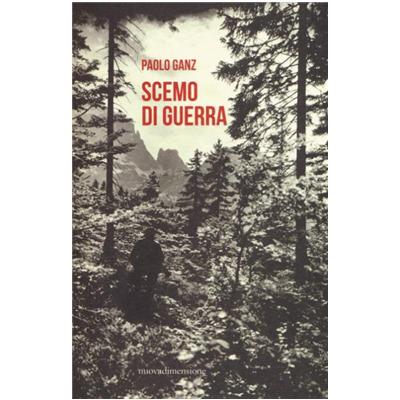 """""""Scemo di guerra"""" di Paolo Ganz"""