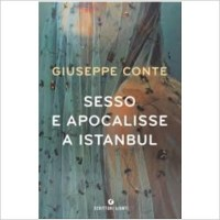 """""""Sesso e apocalisse a Istanbul"""" di Giuseppe Conte"""