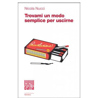 """""""Trovami un modo semplice per uscirne"""" di Nicola Nucci"""