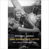 """""""Una donna può tutto"""" di Ritanna Armeni"""