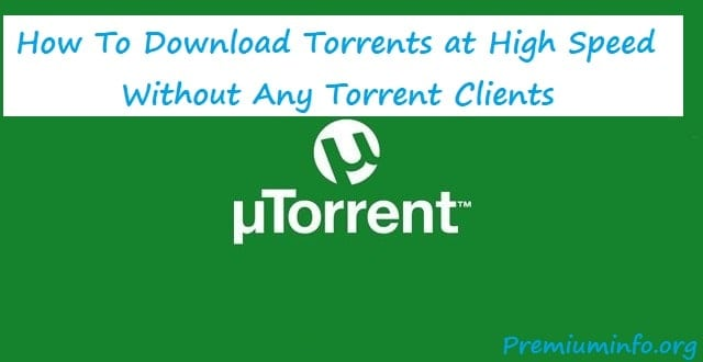 How to Download Torrents Without Using Torrent Clients