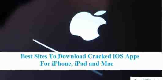 Best Sites To Download Cracked iOS Apps For iPhone, iPad and Mac