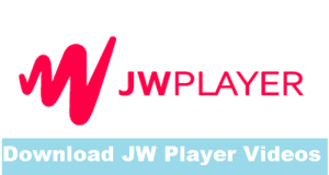 How To Download JW Player Videos Working Methods